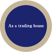 as a trading house